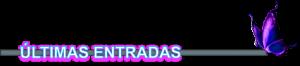 ULTIMAS ENTRADAS